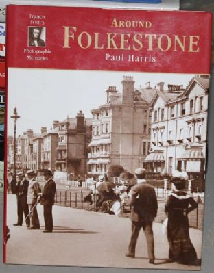 Around Folkestone by Paul Harris - 1859375871